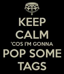 keep-calm-cos-i-m-gonna-pop-some-tags